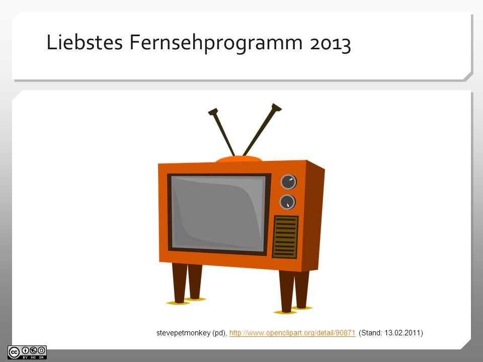 Liebstes Fernsehprogramm 2013 stevepetmonkey (pd), http://www.openclipart.org/detail/90871 (Stand: 13.02.2011)http://www.openclipart.org/detail/90871