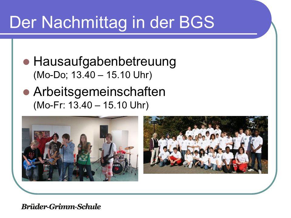 Der Nachmittag in der BGS Hausaufgabenbetreuung (Mo-Do; 13.40 – 15.10 Uhr) Arbeitsgemeinschaften (Mo-Fr: 13.40 – 15.10 Uhr)