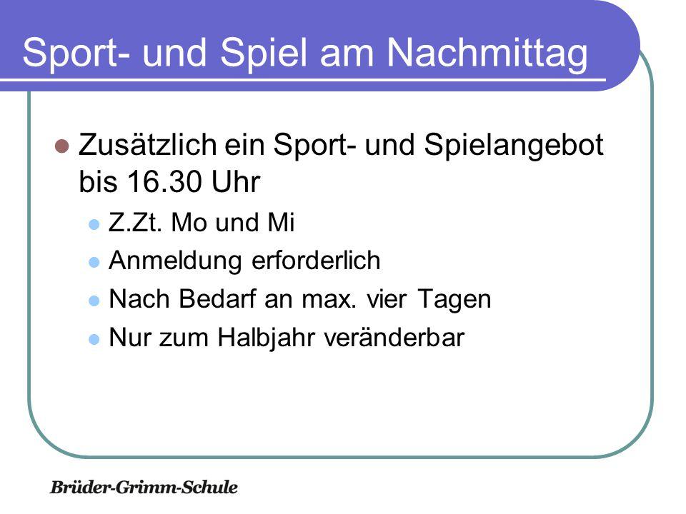 Sport- und Spiel am Nachmittag Zusätzlich ein Sport- und Spielangebot bis 16.30 Uhr Z.Zt.
