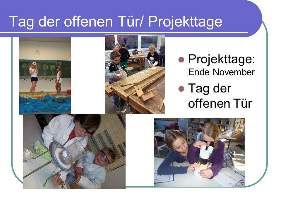 Tag der offenen Tür/ Projekttage Projekttage: Ende November Tag der offenen Tür