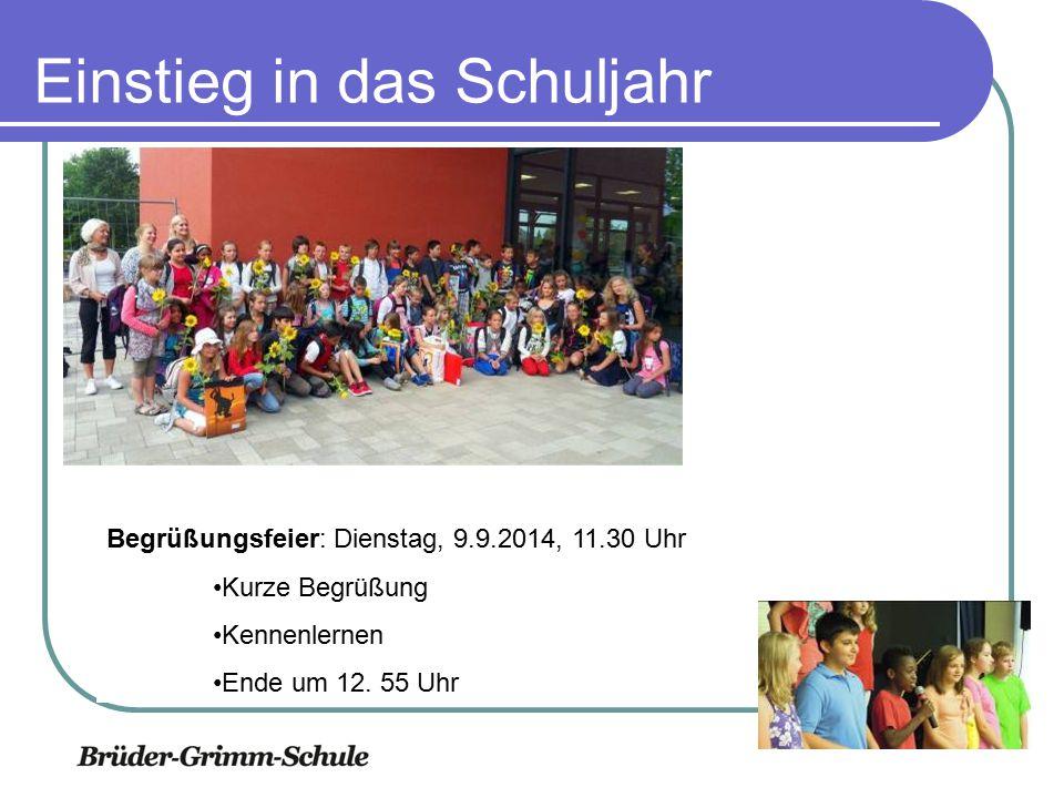 Einstieg in das Schuljahr Begrüßungsfeier: Dienstag, 9.9.2014, 11.30 Uhr Kurze Begrüßung Kennenlernen Ende um 12.