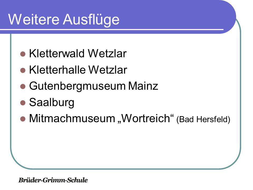 """Weitere Ausflüge Kletterwald Wetzlar Kletterhalle Wetzlar Gutenbergmuseum Mainz Saalburg Mitmachmuseum """"Wortreich (Bad Hersfeld)"""