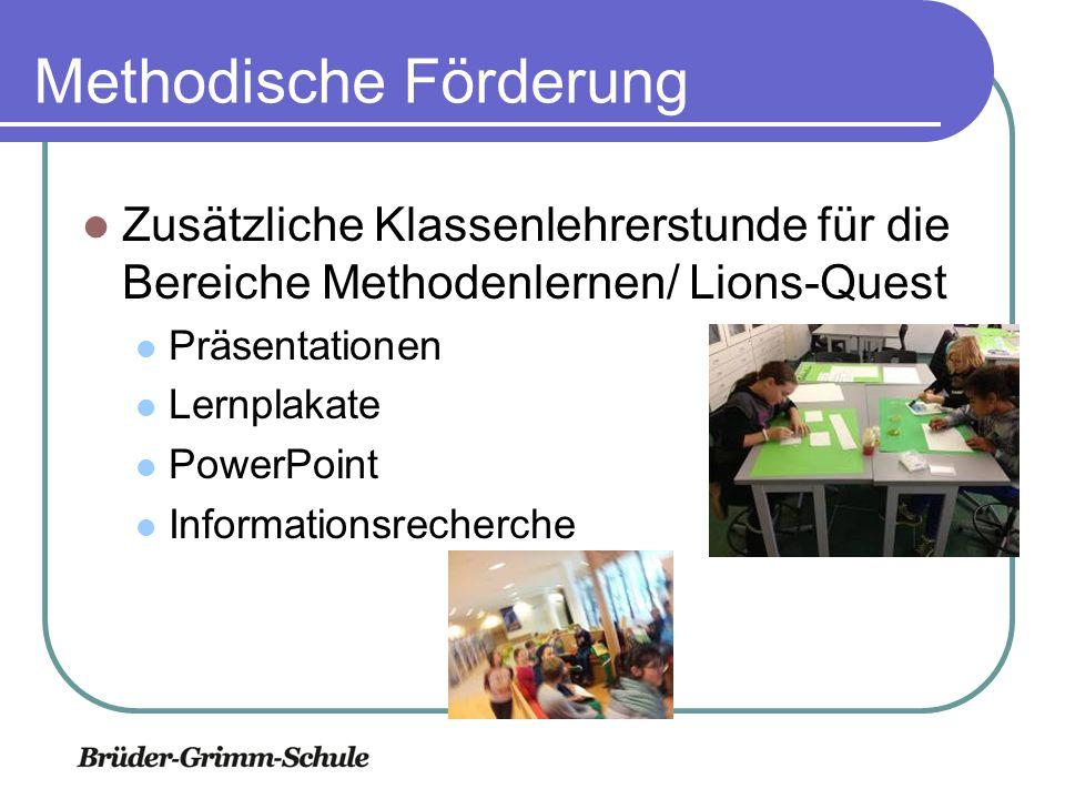 Methodische Förderung Zusätzliche Klassenlehrerstunde für die Bereiche Methodenlernen/ Lions-Quest Präsentationen Lernplakate PowerPoint Informationsrecherche