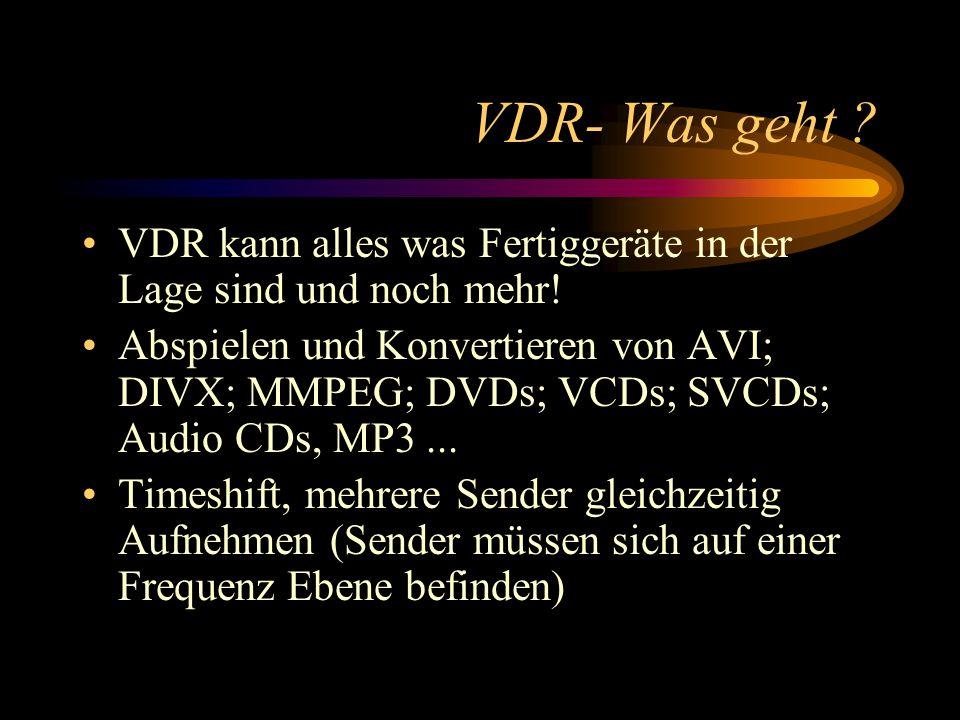 VDR- Was geht .Schneiden der Aufnahmen direkt per Fernbedienung um evt.