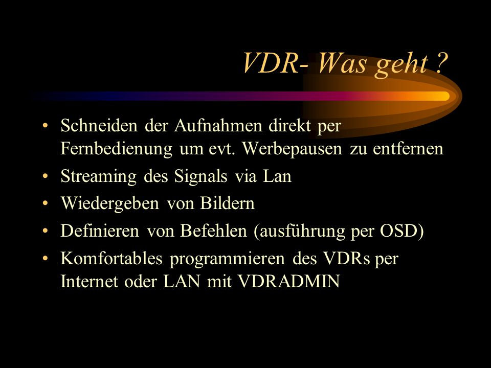 VDR- Was geht . Schneiden der Aufnahmen direkt per Fernbedienung um evt.