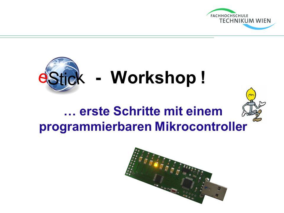 - Workshop ! … erste Schritte mit einem programmierbaren Mikrocontroller