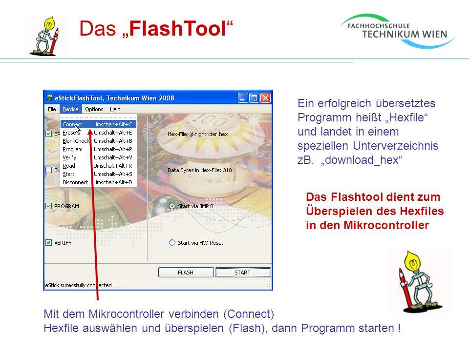 """Das """"FlashTool"""" Ein erfolgreich übersetztes Programm heißt """"Hexfile"""" und landet in einem speziellen Unterverzeichnis zB. """"download_hex"""" Das Flashtool"""