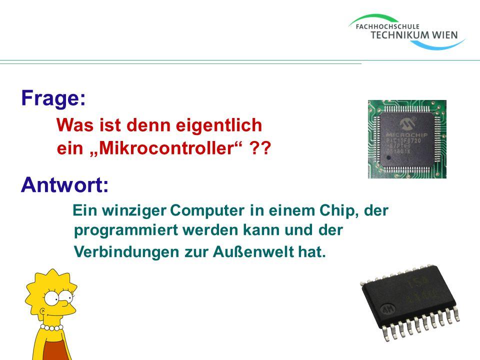 """Frage: Was ist denn eigentlich ein """"Mikrocontroller"""" ?? Antwort: Ein winziger Computer in einem Chip, der programmiert werden kann und der Verbindunge"""