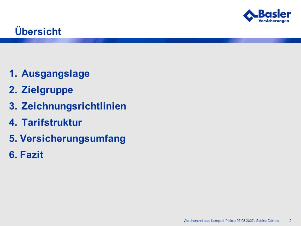 3Wochenendhaus-Kompakt-Police / 07.05.2007 / Sabine Dünow Ausgangslage Was war die Idee.