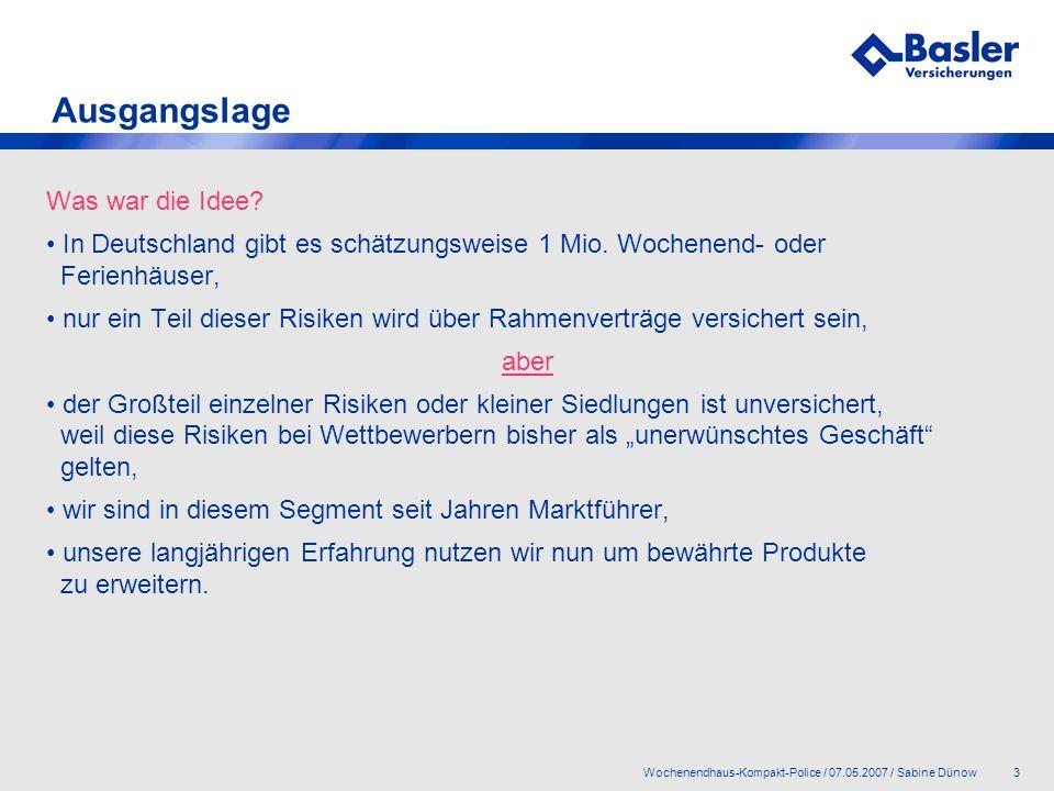 4Wochenendhaus-Kompakt-Police / 07.05.2007 / Sabine Dünow Ausgangslage Was haben wir getan.