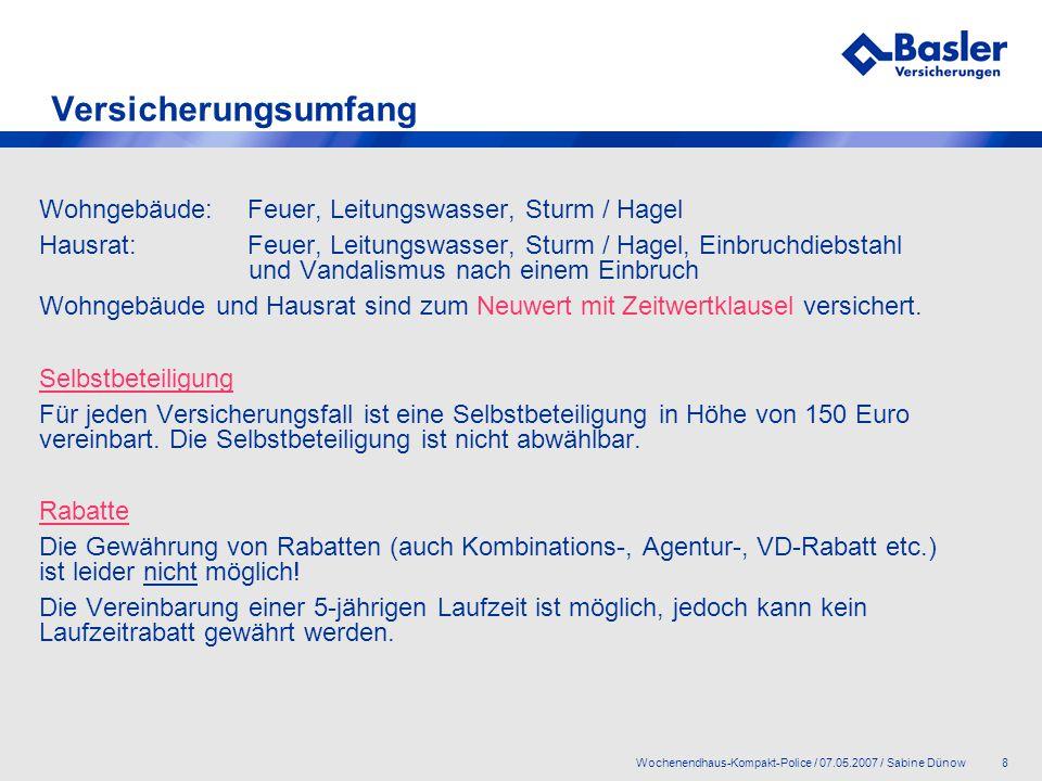 9Wochenendhaus-Kompakt-Police / 07.05.2007 / Sabine Dünow Versicherungsumfang Deckungserweiterungen Foto- und Filmapparate sowie elektronische Geräte der Kommunikations- und Unterhaltungstechnik, sind insgesamt bis 2.000 Euro je Versicherungsfall mitversichert.