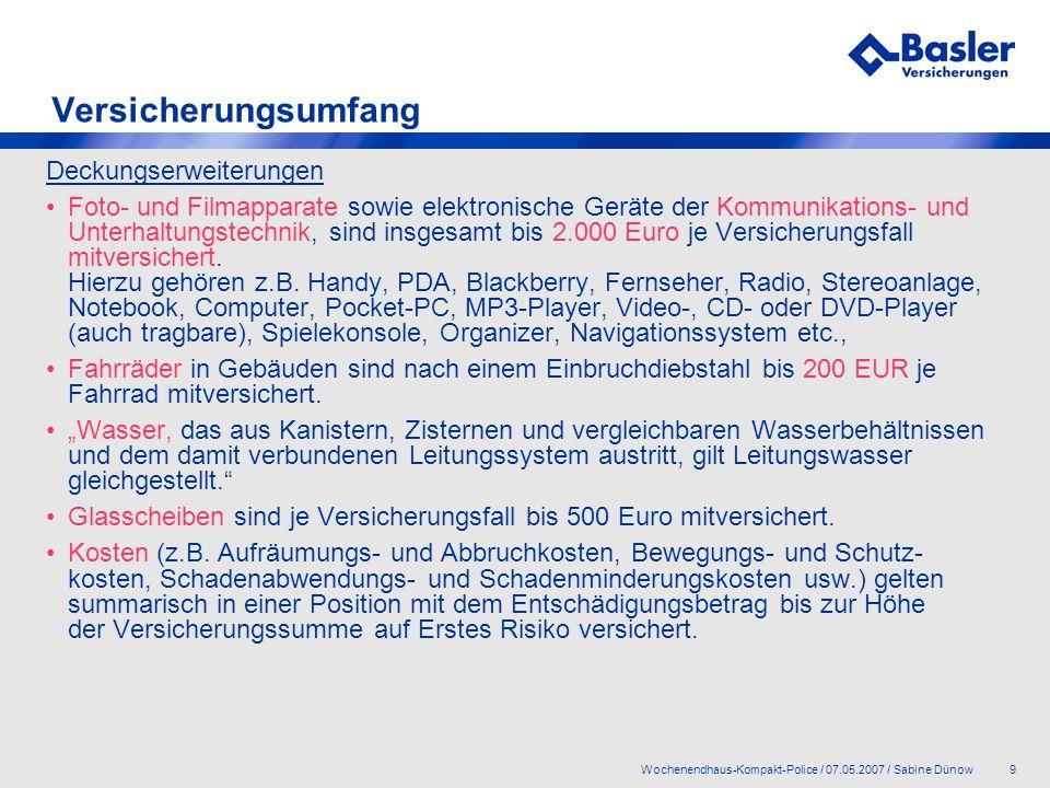10Wochenendhaus-Kompakt-Police / 07.05.2007 / Sabine Dünow Fazit Kombiniertes Produkt für Hausrat und Wohngebäude.