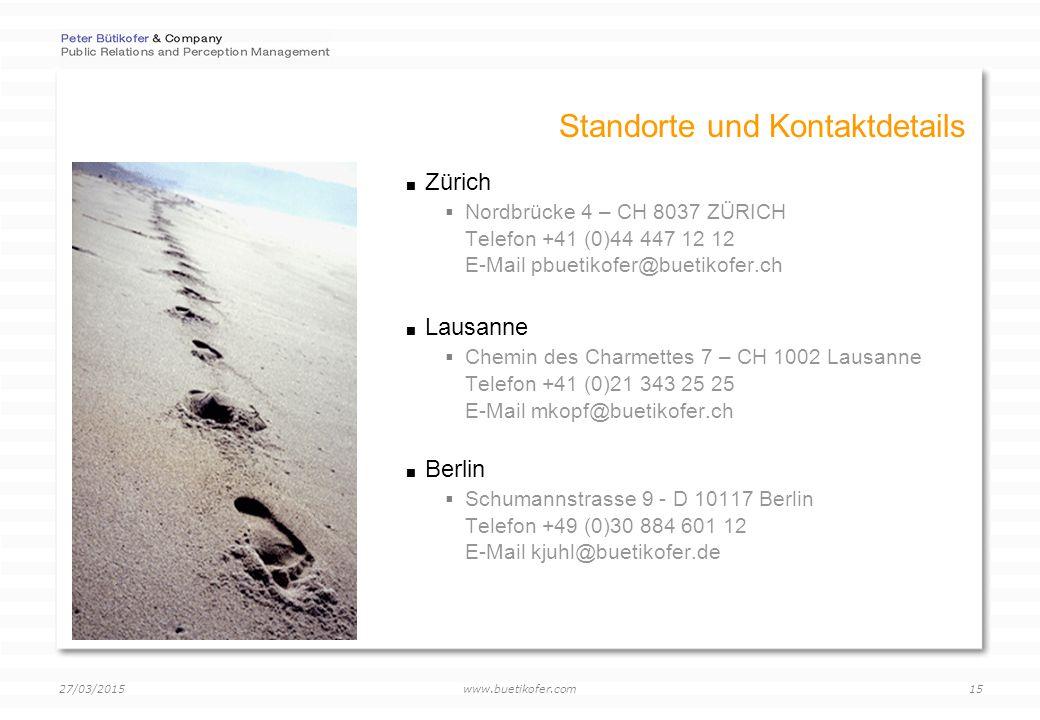 www.buetikofer.com 27/03/2015 15 Standorte und Kontaktdetails  Zürich  Nordbrücke 4 – CH 8037 ZÜRICH Telefon +41 (0)44 447 12 12 E-Mail pbuetikofer@