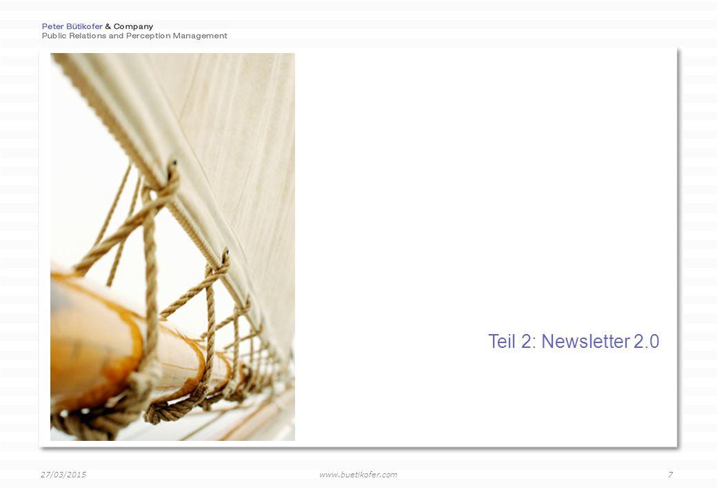 www.buetikofer.com 27/03/2015 8 Was ist der Newsletter 2.0.