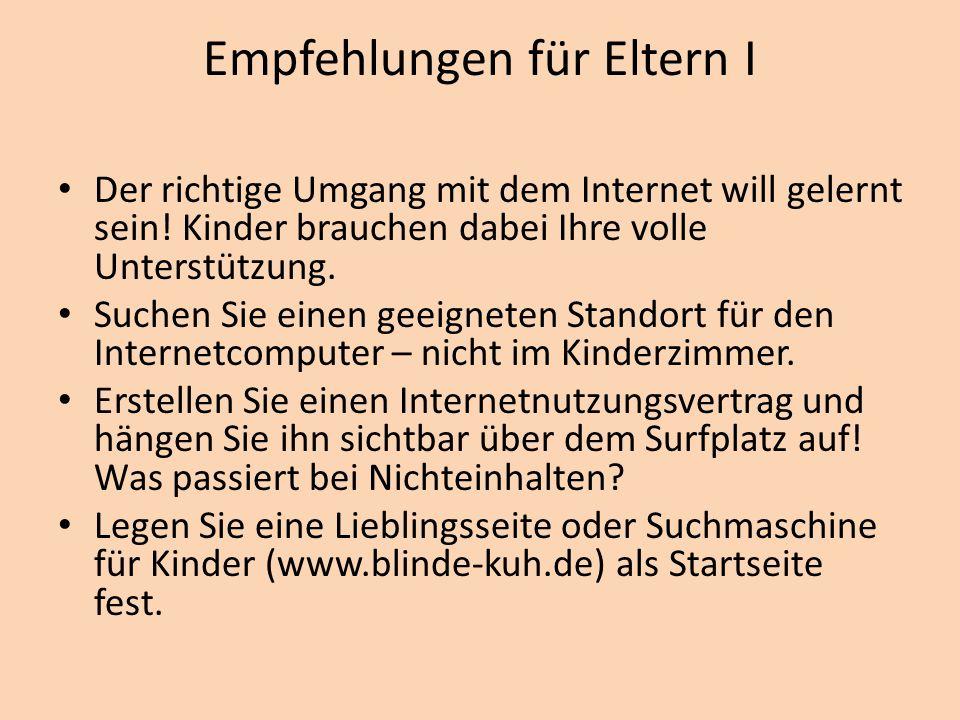 Empfehlungen für Eltern I Der richtige Umgang mit dem Internet will gelernt sein.