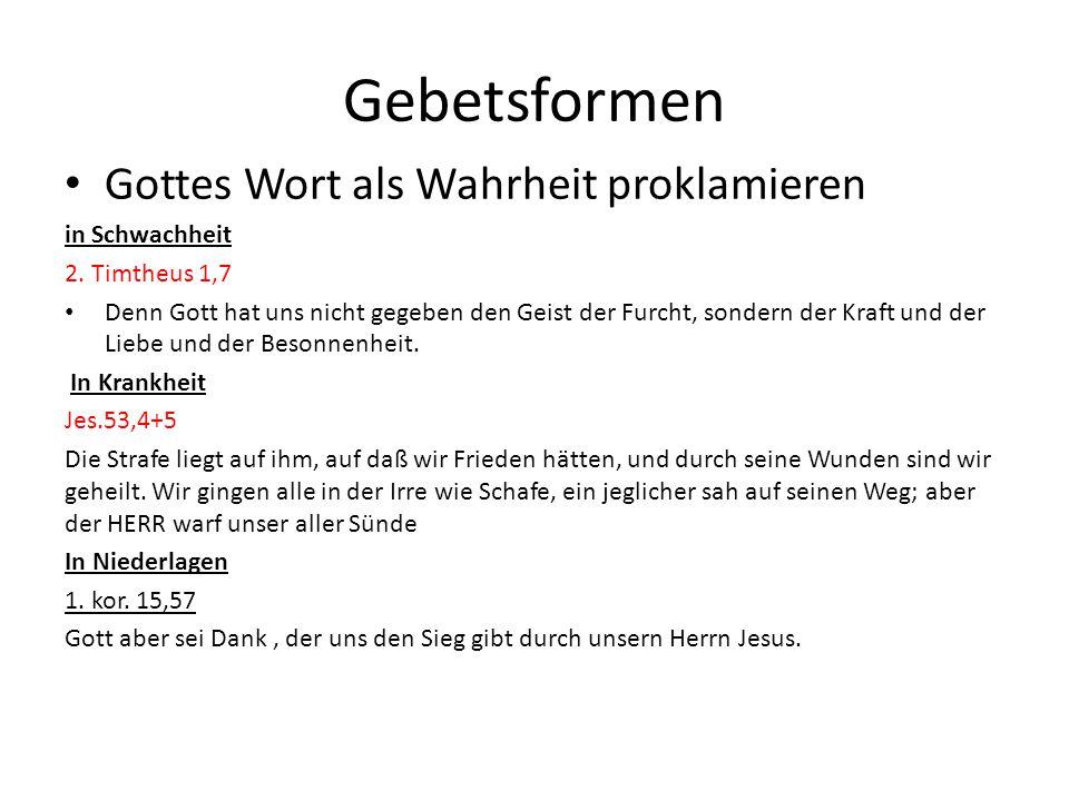 Gebetsformen Gottes Wort als Wahrheit proklamieren in Schwachheit 2.