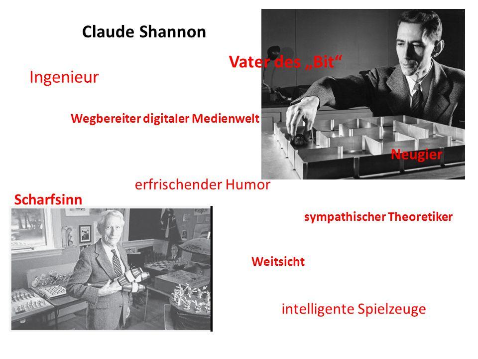 """Claude Shannon Ingenieur Vater des """"Bit Neugier Scharfsinn Weitsicht erfrischender Humor sympathischer Theoretiker Wegbereiter digitaler Medienwelt intelligente Spielzeuge"""