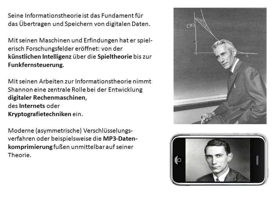 Seine Informationstheorie ist das Fundament für das Übertragen und Speichern von digitalen Daten.