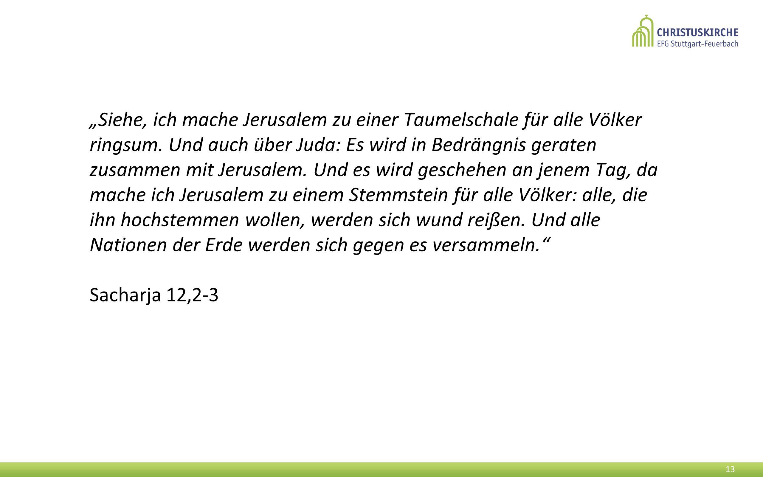 """""""Siehe, ich mache Jerusalem zu einer Taumelschale für alle Völker ringsum."""