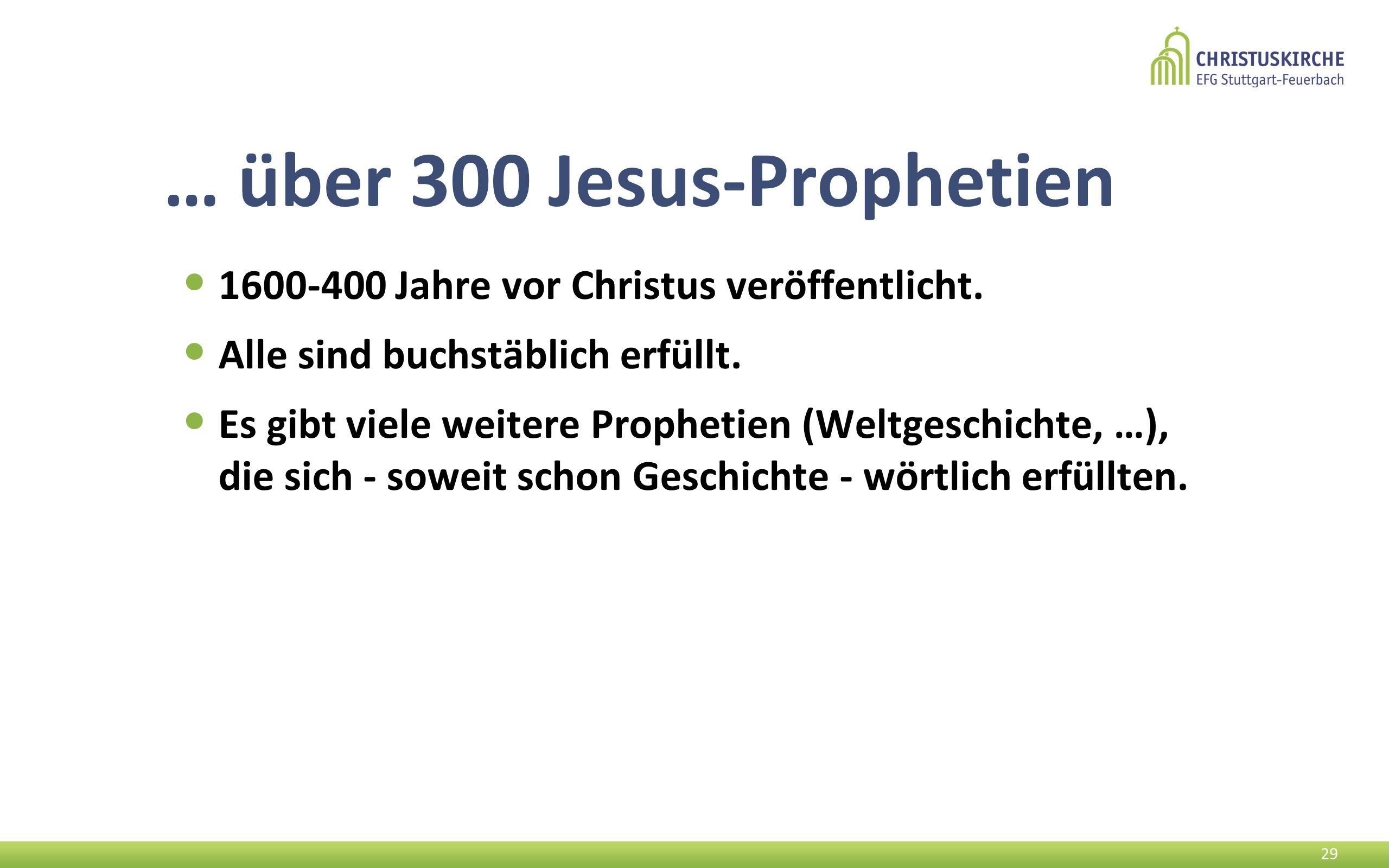 … über 300 Jesus-Prophetien 1600-400 Jahre vor Christus veröffentlicht.