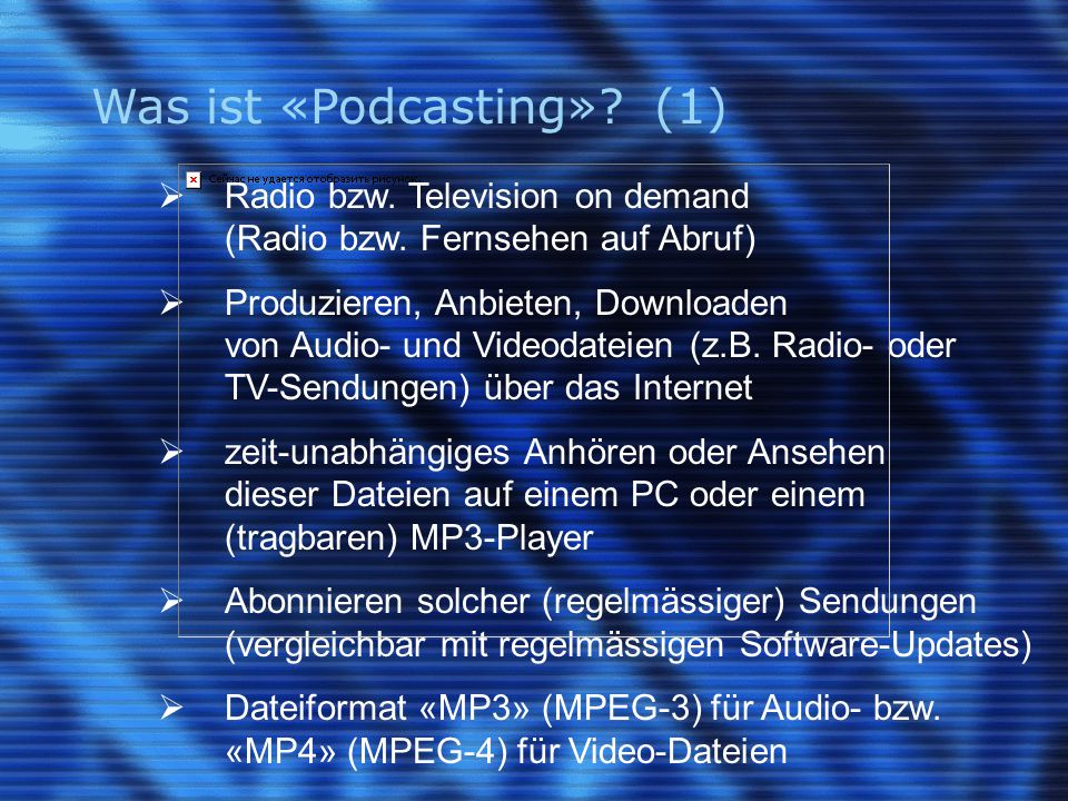 Was ist «Podcasting».