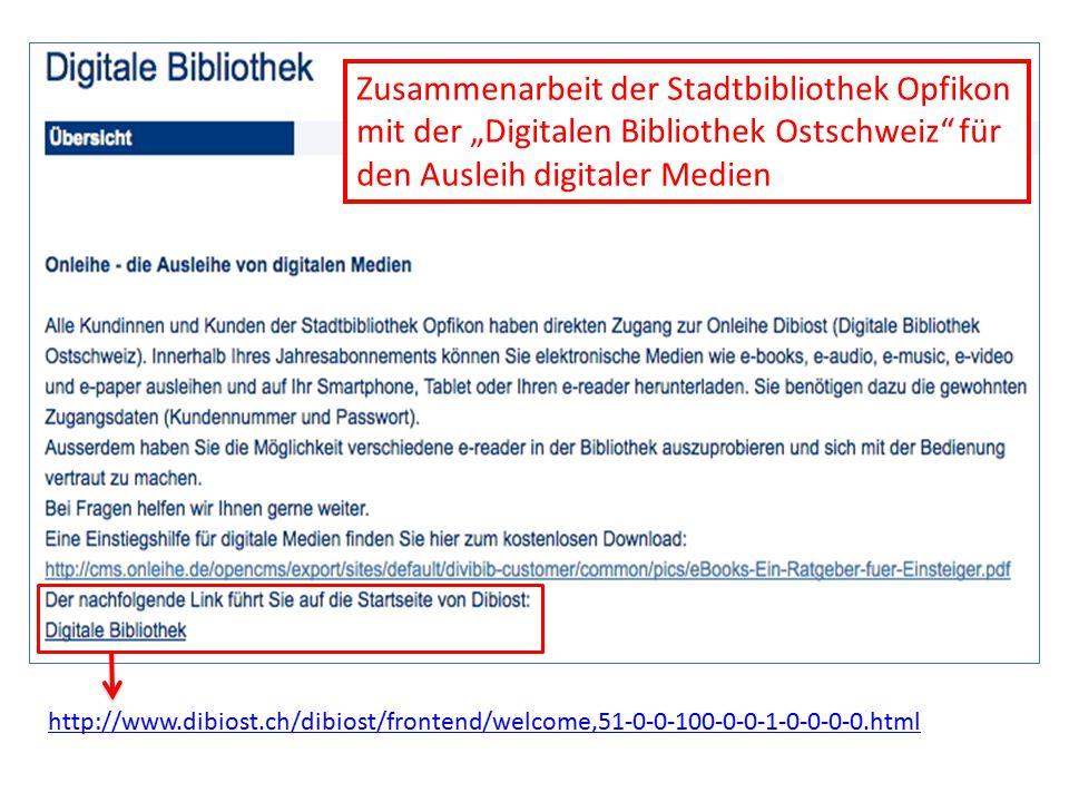 """http://www.dibiost.ch/dibiost/frontend/welcome,51-0-0-100-0-0-1-0-0-0-0.html Zusammenarbeit der Stadtbibliothek Opfikon mit der """"Digitalen Bibliothek"""