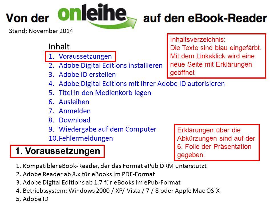 Stand: November 2014 Inhalt 1.Voraussetzungen 2.Adobe Digital Editions installieren 3.Adobe ID erstellen 4.Adobe Digital Editions mit Ihrer Adobe ID a