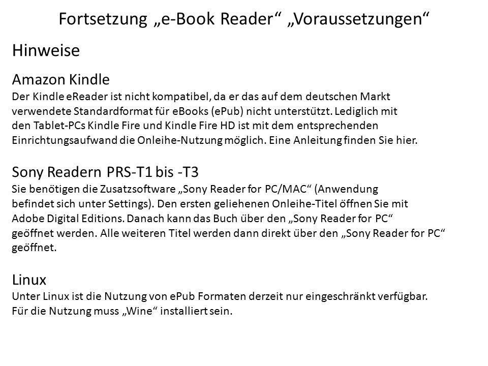 """Fortsetzung """"e-Book Reader"""" """"Voraussetzungen"""" Hinweise Amazon Kindle Der Kindle eReader ist nicht kompatibel, da er das auf dem deutschen Markt verwen"""