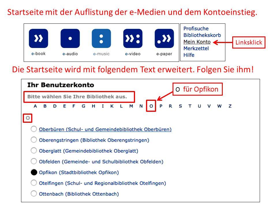 Startseite mit der Auflistung der e-Medien und dem Kontoeinstieg. Linksklick Die Startseite wird mit folgendem Text erweitert. Folgen Sie ihm! O für O