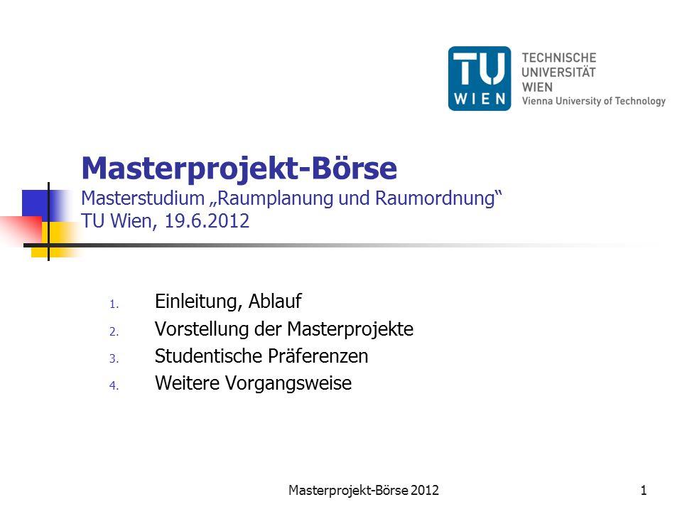 "Masterprojekt-Börse Masterstudium ""Raumplanung und Raumordnung TU Wien, 19.6.2012 1."