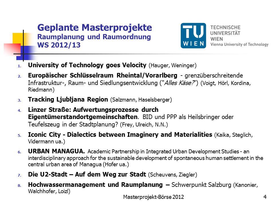 Geplante Masterprojekte Raumplanung und Raumordnung WS 2012/13 1.