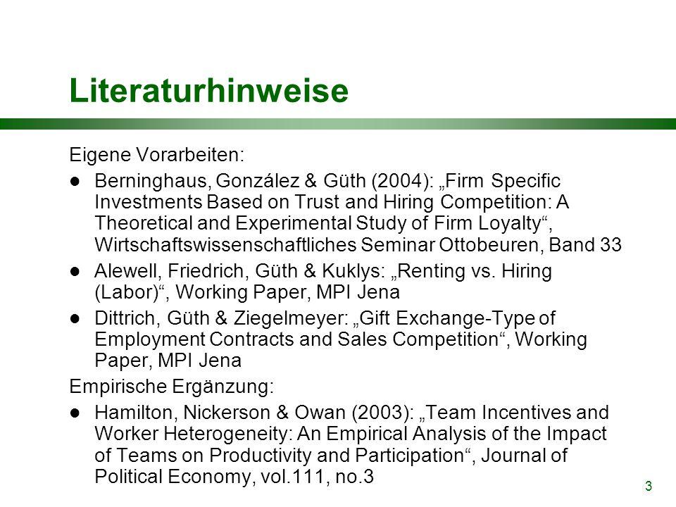 "3 Literaturhinweise Eigene Vorarbeiten: Berninghaus, González & Güth (2004): ""Firm Specific Investments Based on Trust and Hiring Competition: A Theor"