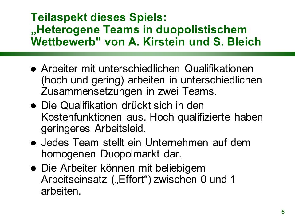 "6 Teilaspekt dieses Spiels: ""Heterogene Teams in duopolistischem Wettbewerb"