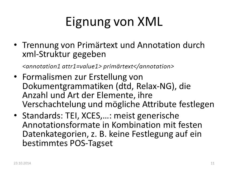 Eignung von XML Trennung von Primärtext und Annotation durch xml-Struktur gegeben primärtext Formalismen zur Erstellung von Dokumentgrammatiken (dtd,