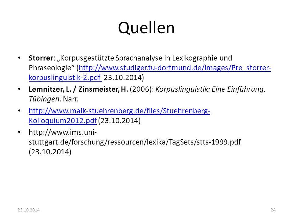 """Quellen Storrer: """"Korpusgestützte Sprachanalyse in Lexikographie und Phraseologie"""" (http://www.studiger.tu-dortmund.de/images/Pre_storrer- korpuslingu"""