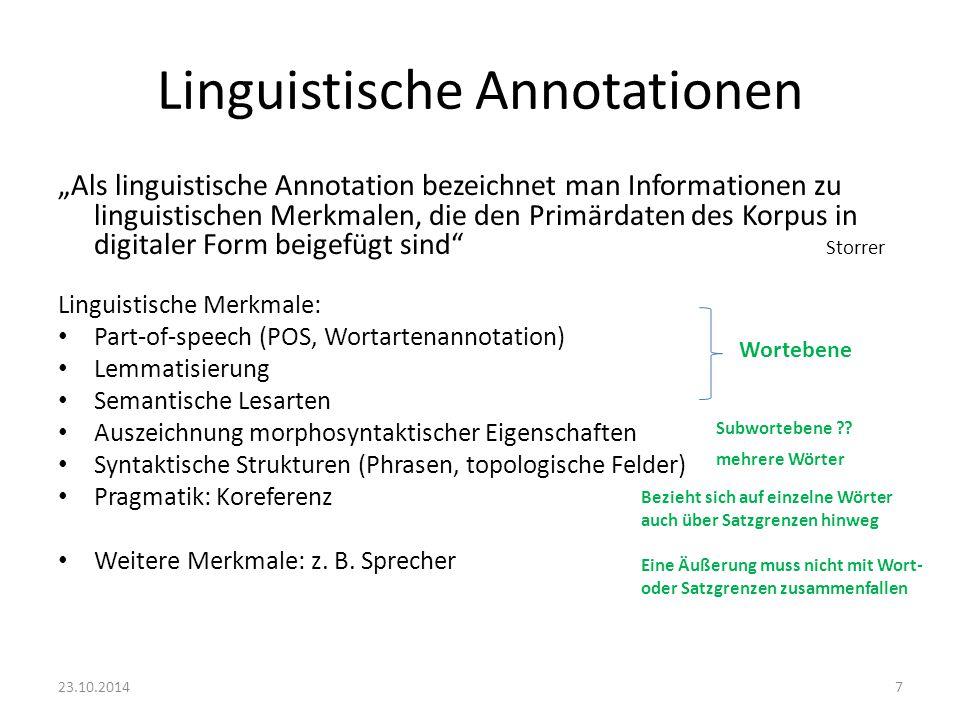 """Linguistische Annotationen """"Als linguistische Annotation bezeichnet man Informationen zu linguistischen Merkmalen, die den Primärdaten des Korpus in d"""