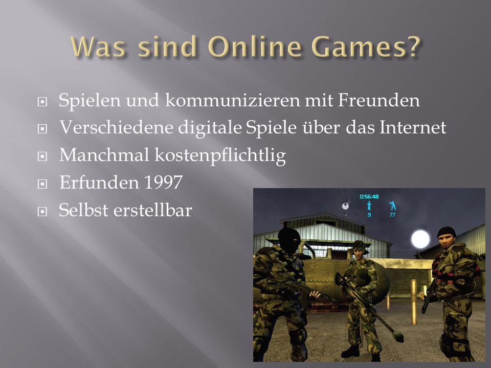  Spielen und kommunizieren mit Freunden  Verschiedene digitale Spiele über das Internet  Manchmal kostenpflichtlig  Erfunden 1997  Selbst erstellbar