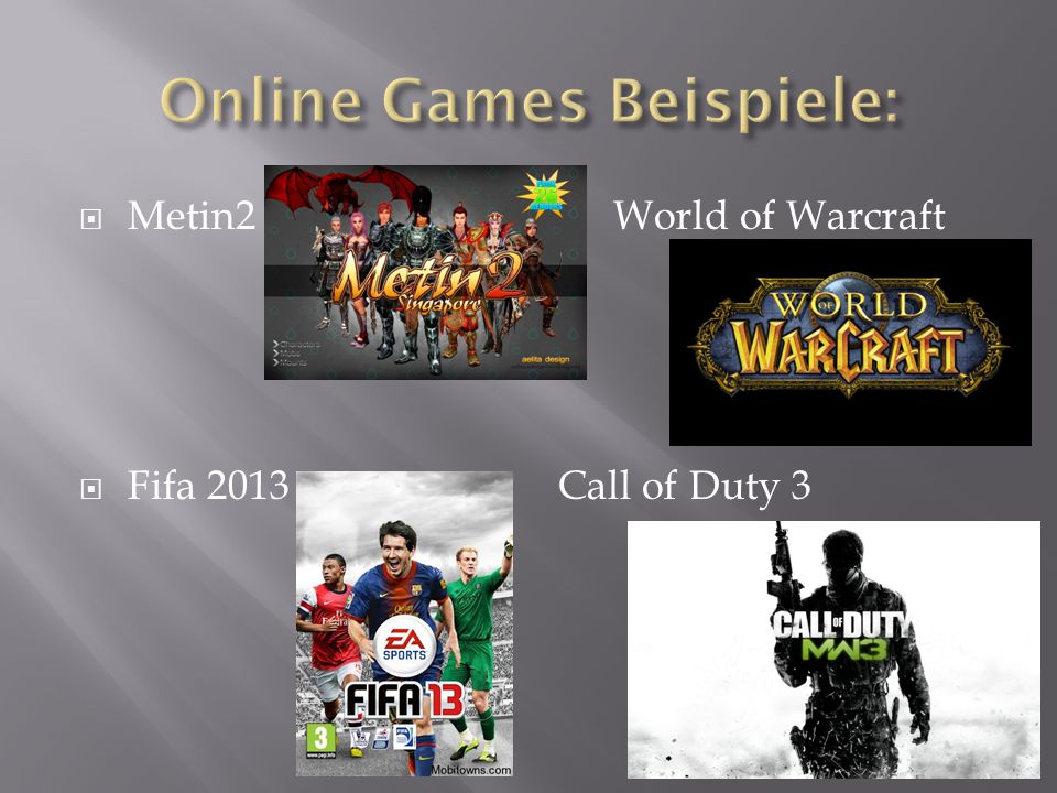  Metin2 World of Warcraft  Fifa 2013 Call of Duty 3