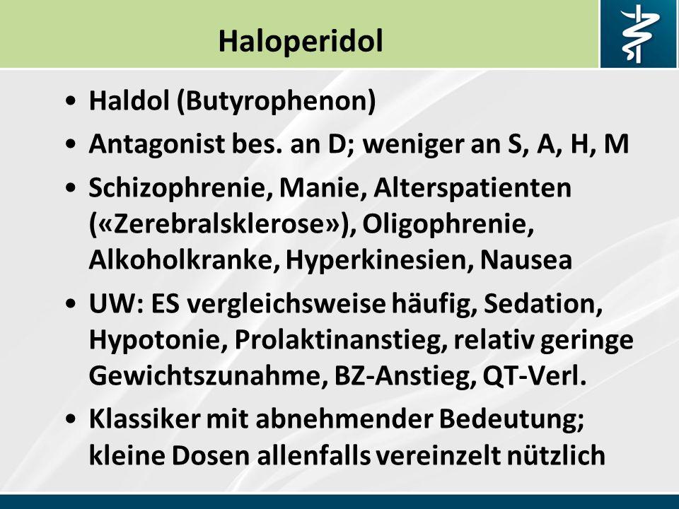 Haloperidol Haldol (Butyrophenon) Antagonist bes.