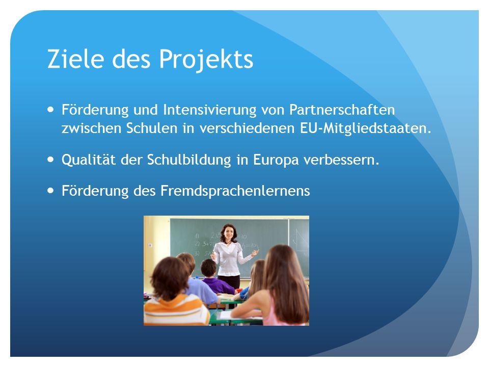 Ziele des Projekts Förderung und Intensivierung von Partnerschaften zwischen Schulen in verschiedenen EU-Mitgliedstaaten.