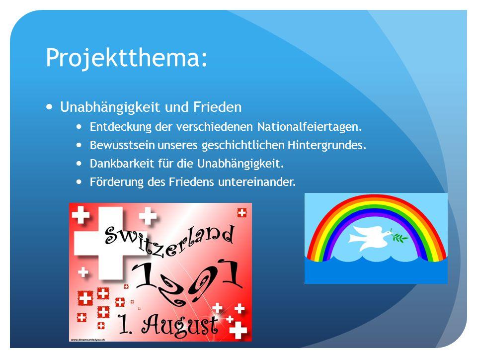 Projektthema: Unabhängigkeit und Frieden Entdeckung der verschiedenen Nationalfeiertagen.