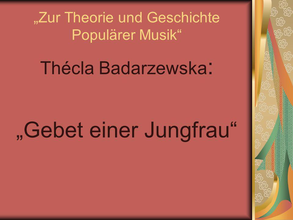 """""""Zur Theorie und Geschichte Populärer Musik"""" Thécla Badarzewska : """"Gebet einer Jungfrau"""""""