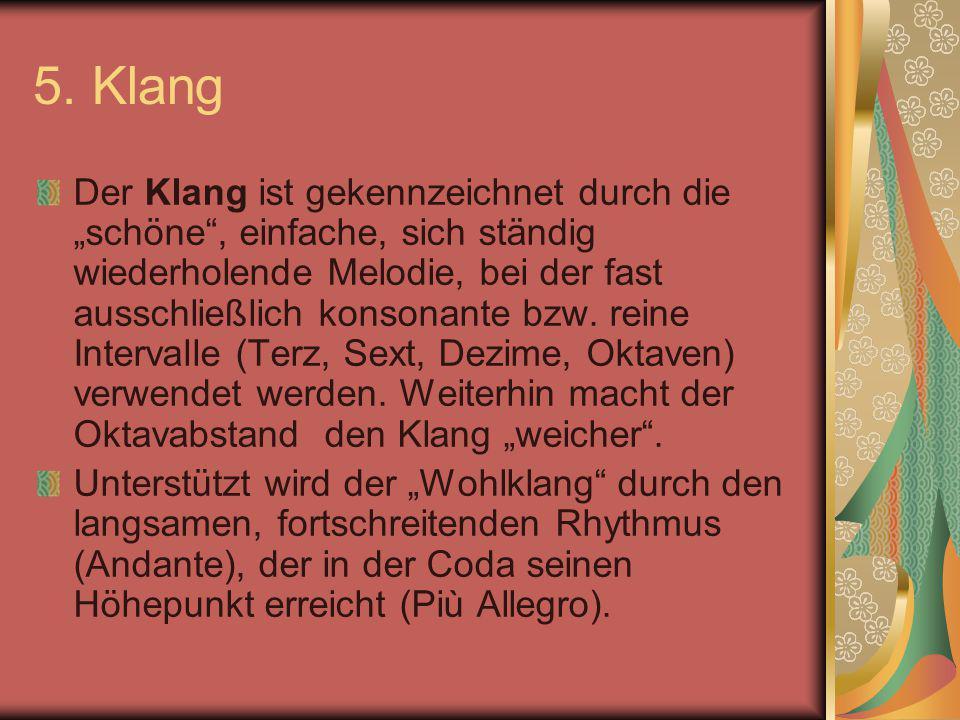 """5. Klang Der Klang ist gekennzeichnet durch die """"schöne"""", einfache, sich ständig wiederholende Melodie, bei der fast ausschließlich konsonante bzw. re"""