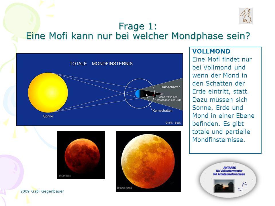 2009 Gabi Gegenbauer Frage 1: Eine Mofi kann nur bei welcher Mondphase sein.