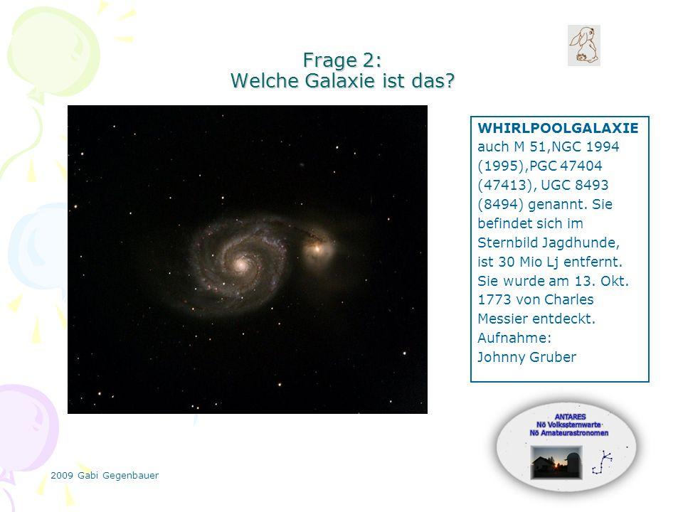2009 Gabi Gegenbauer Frage 2: Welche Galaxie ist das.