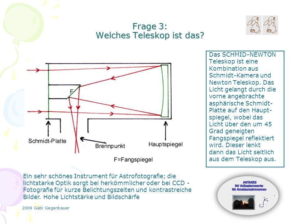 2009 Gabi Gegenbauer Frage 3: Welches Teleskop ist das.