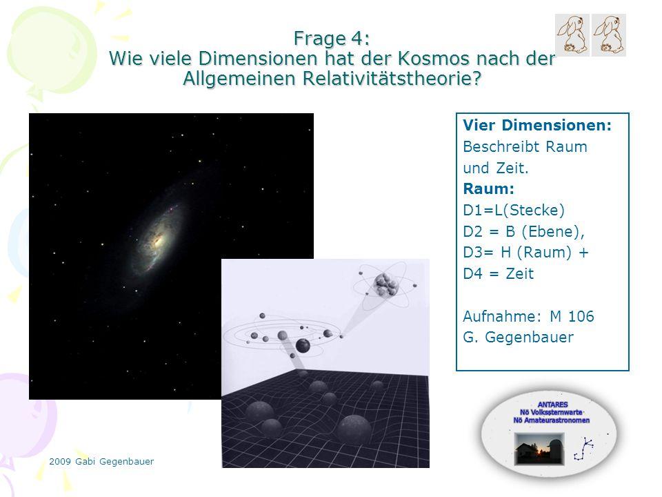 2009 Gabi Gegenbauer Frage 4: Wie viele Dimensionen hat der Kosmos nach der Allgemeinen Relativitätstheorie.