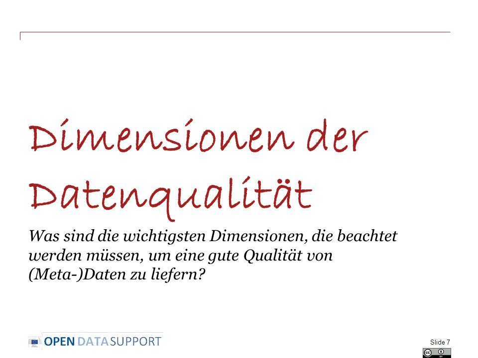 Dimensionen der Datenqualität Was sind die wichtigsten Dimensionen, die beachtet werden müssen, um eine gute Qualität von (Meta-)Daten zu liefern? Sli