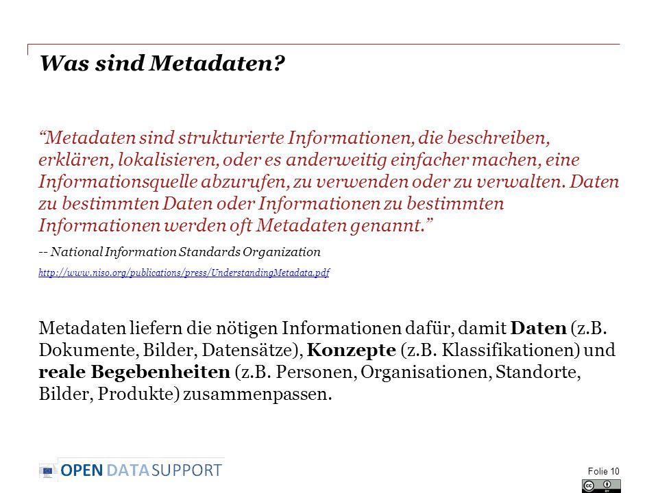 """Was sind Metadaten? """"Metadaten sind strukturierte Informationen, die beschreiben, erklären, lokalisieren, oder es anderweitig einfacher machen, eine I"""