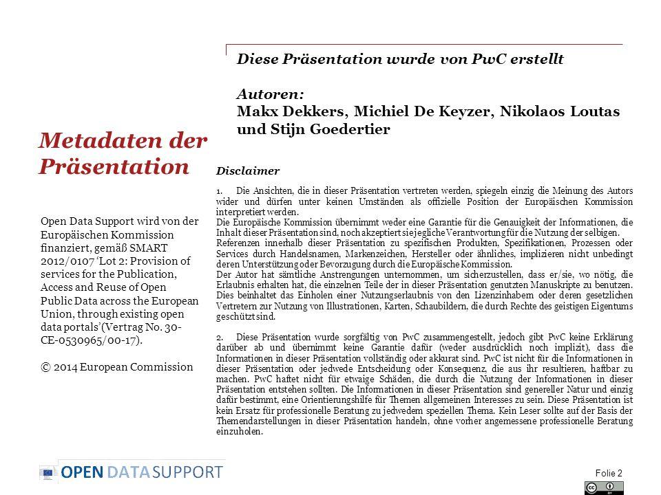 Diese Präsentation wurde von PwC erstellt Autoren: Makx Dekkers, Michiel De Keyzer, Nikolaos Loutas und Stijn Goedertier Metadaten der Präsentation Fo